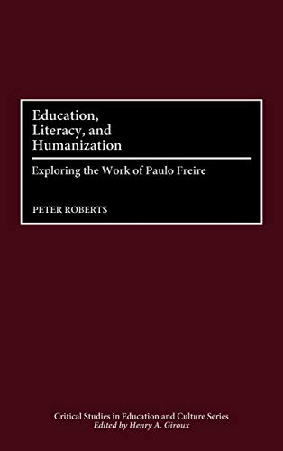 Education, Literacy, and Humanization: Exploring the Work...