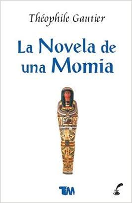 La novela de una momia/ The novel of a mummy