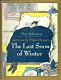The Last Snow of Winter, Tony Johnston, 0688107494