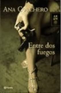 Entre Dos Fuegos / Between Two Fires (Spanish Edition)