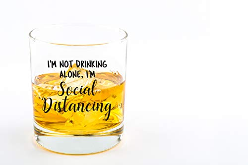 "Quarantine Gifts for Men ""I'm Not Drinking Alone I'm Social Distancing"" 12oz Whiskey Glass – Funny Gift Idea for Bourbon Lovers, Him, Birthday, Women, Dad, Scotch, Rocks"