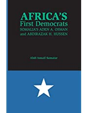 Africa's First Democrats: Somalia's Aden A. Osman and Abdirazak H. Hussen