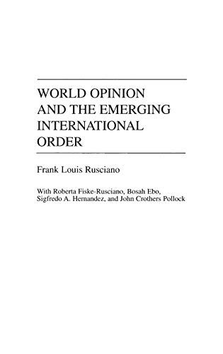 World Opinion and the Emerging International Order (Praeger Series in Political Communication (Hardcover))