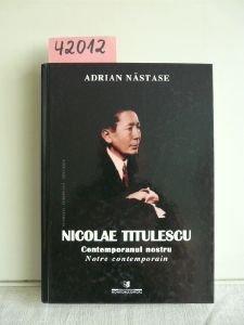 Nicolae Titulescu: Contemporanul Nostru Notre Contemporain; Editia a Doua Revazuta Si Adaugita (ROMANIA)