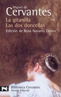 La gitanilla; Las dos doncellas. Novelas ejemplares (BIBLIOTECA CERVANTES) (El Libro De Bolsillo) (Spanish Edition) (Biblioteca de autor / A - Miguel de Cervantes Saavedra