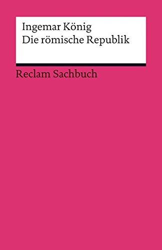 Die römische Republik (Reclams Universal-Bibliothek)