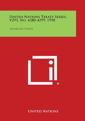 - United Nations Treaty Series, V293, No. 4280-4299, 1958: Recueil Des Traites