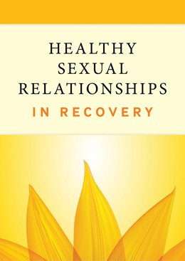 Healthy Sexual Relationships in Recovery by Hazelden Information & Educational Services