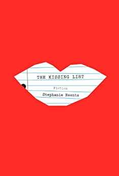 The Kissing List by [Reents, Stephanie]