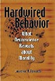 Hardwired Behavior: What Neuroscience Reveals about Morality, Laurence Tancredi, 0521860016