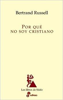 Por Qué No Soy Cristiano por Bertrand Russell epub