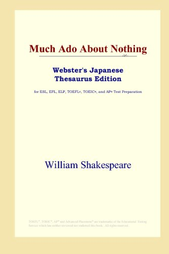 Much Ado About Nothing (Webster's Japanese Thesaurus (Websters Japanese Thesaurus)