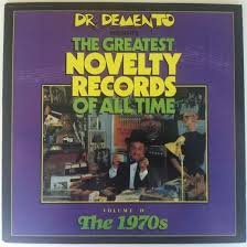 Dr. Demento Presents: Greatest Novelty Records of All Time, Vol. 4: 1970's -