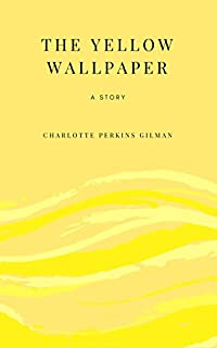 The Yellow Wallpaper: A Story by Charlotte Perkins Gilman ebook deal