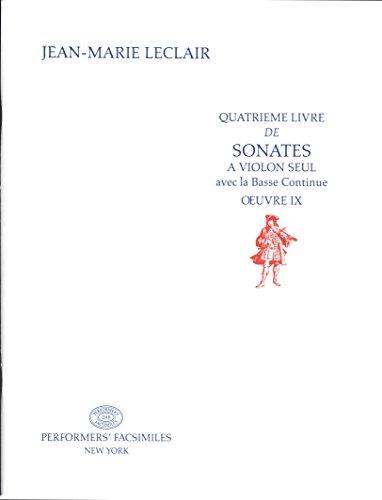 Leclair Sonata (Leclair: 12 Violin Sonatas, Op. 9 (Quatrieme Livre de Sonatas a Violon Seul, Œuvre IX))