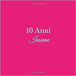 Anniversario 10 Anni Matrimonio.10 Anni Insieme Libro Degli Ospiti 10 Anni Insieme Anniversario