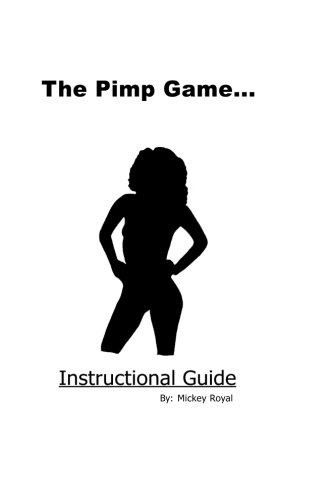 The Pimp Game: Instructional Guide (New Edition) (Volume 1)