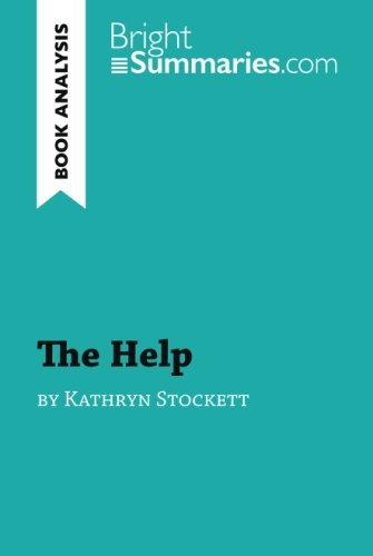 The Help by Kathryn Stockett (Book Analysis): Detailed Summary, Analysis and Reading Guide