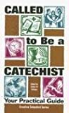 Called to Be a Catechist, Cullen W Schippe, 1933178124