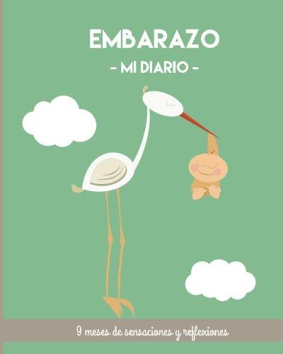 Read Online Embarazo Mi diario. 9 meses de sensaciones. Recuerdo para embarazadas. Regalo: Barcelover.co (Spanish Edition) PDF