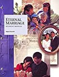 Eternal Marriage Student Manual (Religion 234 and 235)