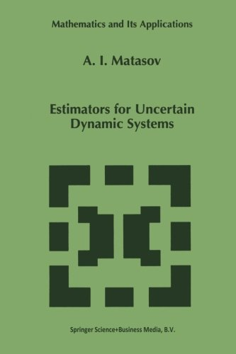 Estimators for Uncertain Dynamic Systems (Mathematics and Its Applications)