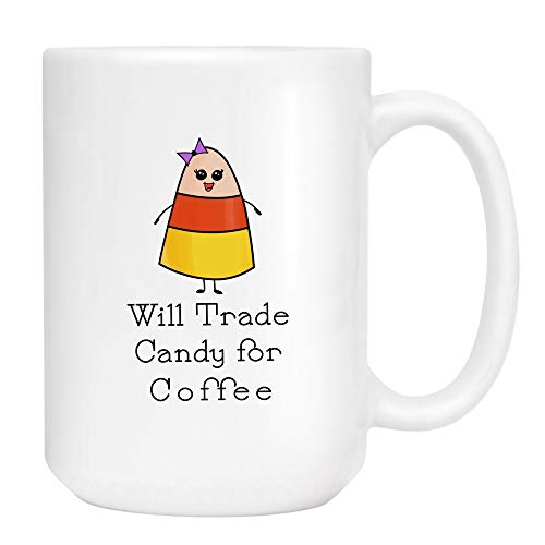 Trade Candy for Coffee Mug - Cute Sarcastic Funny Cup for Women - Unique Fun Gifts for Mom, Sister, Best Friend, Her under $20 - Handmade Printed in the USA Mugs with Quotes 15oz]()