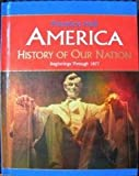 America: History of Our Nation, Davidson, James West and Staff, Michael B., 0131336576