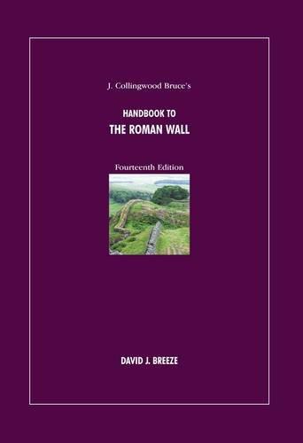 J. Collingwood Bruce's Handbook to the Roman Wall