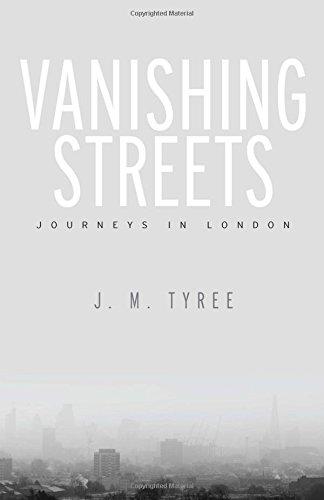 Vanishing Streets: Journeys In London