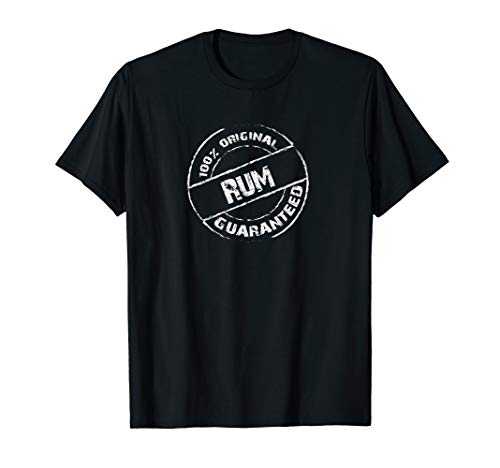 100% Original Rum Guaranteed T-Shirt Distressed Bar Shirt