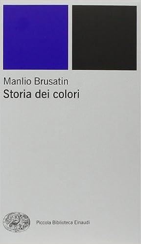 Risultati immagini per manlio brusatin storia dei colori
