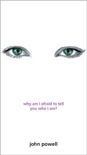 Why Am I Afraid to Tell You Who I Am?