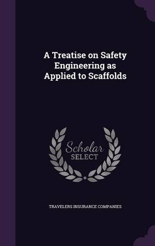 A Treatise on Safety Engineering as Applied to Scaffolds pdf