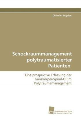Schockraummanagement polytraumatisierter Patienten: Eine prospektive Erfassung der Ganzkörper-Spiral-CT im Polytraumamanagement