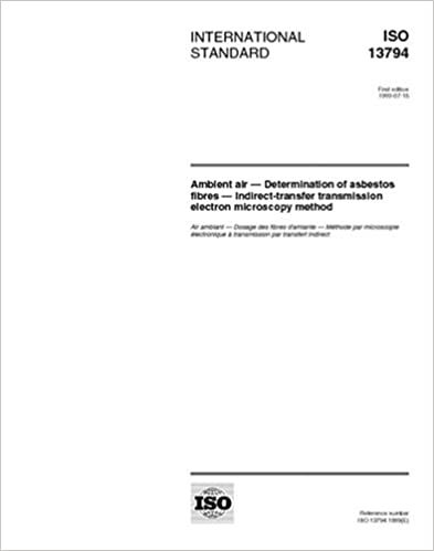 Book ISO 13794:1999, Ambient air - Determination of asbestos fibres - Indirect-transfer transmission electron microscopy method