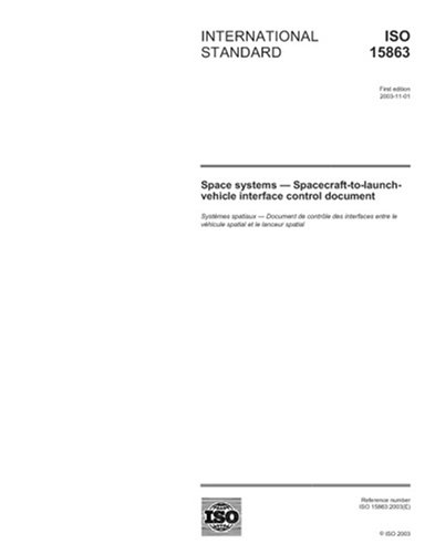 ISO 15863:2003, Space systems - Spacecraft-to-launch-vehicle interface control - Document Control Iso