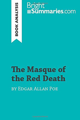 The Masque of the Red Death by Edgar Allan Poe (Book Analysis): Detailed Summary, Analysis and Reading Guide (The Masque Of The Red Death Analysis)