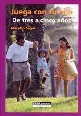 Download Juega con tu hijo/ Play With Your Son: de tres a cinco anos/ From Three to Five Years (Spanish Edition) PDF