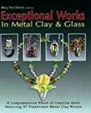 Exceptional Works in Metal Clay and Glass, Mary Ann Devos, 0919985564