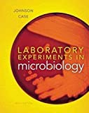 Preparation Guide for Laboratory Experiments in Microbiology, Ted R. Johnson and Christine L. Case, 0321809106