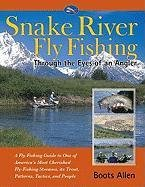 (Snake River Fly-Fishing: Through the Eyes of an Angler-Guide)