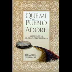 Que Mi Pueblo Adore = Music & Worship (Spanish Edition)