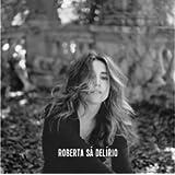 Roberta Sa (Part. Chico Buarque/Martinho da Vila . - Delirio (Digipack)