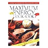 img - for The maximum energy cookbook and natural food preparation manual book / textbook / text book
