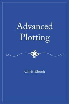 Advanced Plotting by [Eboch, Chris]