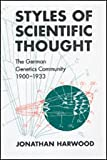 Styles of Scientific Thought : The German Genetics Community, 1900-1933, Harwood, Jonathan, 0226318818