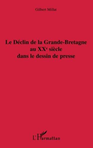 Read Online Le déclin de la Grande-Bretagne au XXe siècle dans le dessin de presse (French Edition) PDF