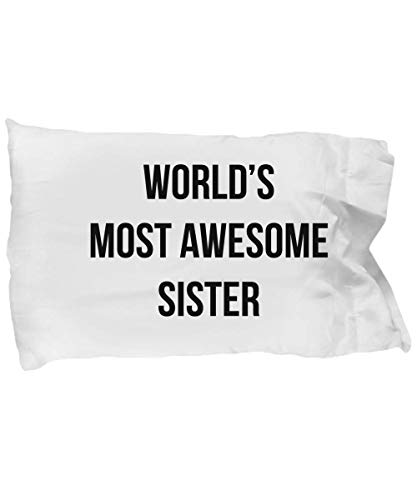 - GearBubble Funny Sister Pillow Case - Gifts for Sis Sibling Sissy Stepsister Sister-in-Law - Christmas Best Personalized Custom Name Most Awesome Machine Washable Home Decor Presents