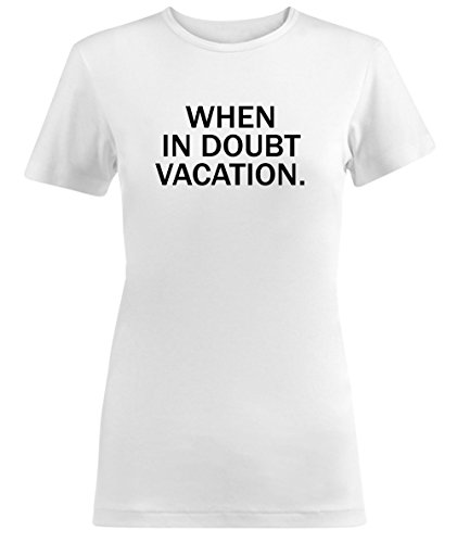 When In Doubt Vacation Quote Damen T-shirt